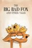 Patrick Imbert & Benjamin Renner - The Big Bad Fox and Other Tales  artwork