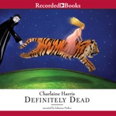 Charlaine Harris - Definitely Dead: Sookie Stackhouse Southern Vampire Mystery #6 (Unabridged)  artwork
