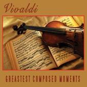The Vivaldi Philharmonic Orchestra - Vivaldi - Greatest Composed Moments  artwork