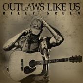 Riley Green - Outlaws Like Us - EP  artwork