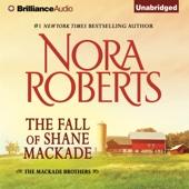 Nora Roberts - The Fall of Shane MacKade: The MacKade Brothers, Book 4 (Unabridged)  artwork