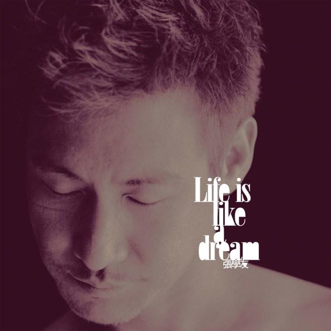 张学友 - Life Is Like a Dream