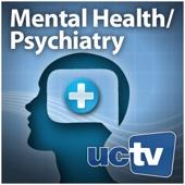 UCTV - Mental Health and Psychiatry (Audio)  artwork
