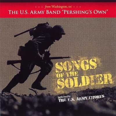US Army Chorus - Songs of the Soldier