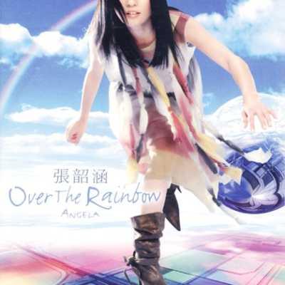 张韶涵 - Over the Rainbow