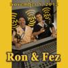 Ron & Fez - Ron & Fez, November 5, 2012  artwork