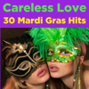Various Artists - Careless Love: 30 Mardi Gras Hits  artwork