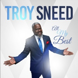 TROY SNEED - ALL MY BEST   LISTEN -or- BUY NOW!