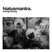 Semoga Tenang (feat. Che Cupumanik) - Single - Hiatus Mantra