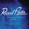 Rascal Flatts - Greatest Hits, Vol. 1 (Remastered)  artwork