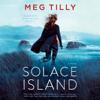 Meg Tilly - Solace Island (Unabridged)  artwork