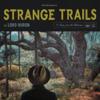 Lord Huron - Strange Trails  artwork