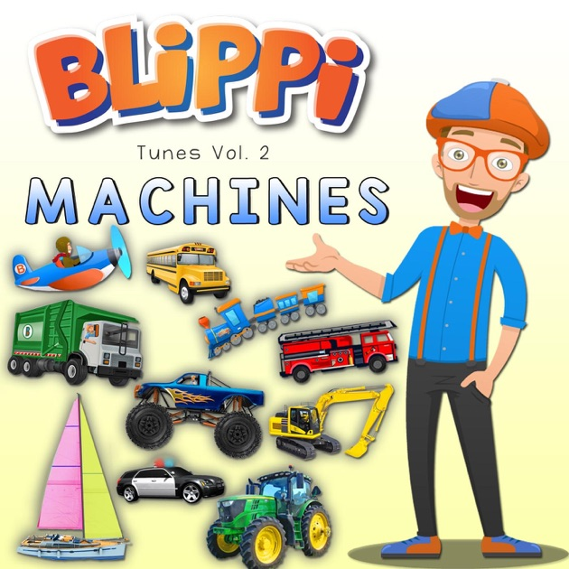 Blippi Tunes Vol 2 Machines Music For Toddlers By