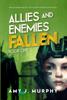 Amy J. Murphy - Allies and Enemies: Fallen (Series Book 1)  artwork