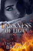 Stacey Marie Brown - Darkness Of Light (Darkness Series #1)  artwork