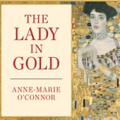 Anne-Marie O'Connor - The Lady in Gold: The Extraordinary Tale of Gustav Klimt's Masterpiece, 'Portrait of Adele Bloch-Bauer' (Unabridged)  artwork