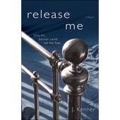 J. Kenner - Release Me (The Stark Trilogy): The Stark Series #1 (Unabridged)  artwork