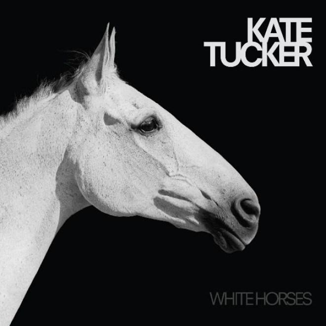 Kate Tucker - White Horses