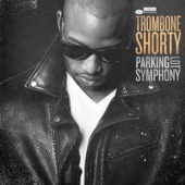 Trombone Shorty - Parking Lot Symphony  artwork
