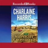 Charlaine Harris - Midnight Crossroad: A Novel of Midnight Texas (Unabridged)  artwork