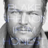 Blake Shelton - If I'm Honest  artwork