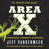 Jeff VanderMeer - Area X: The Southern Reach Trilogy - Annihilation, Authority, Acceptance (Unabridged)  artwork