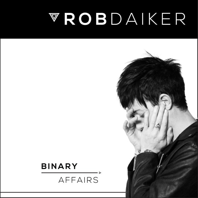 Rob Daiker - Binary Affairs