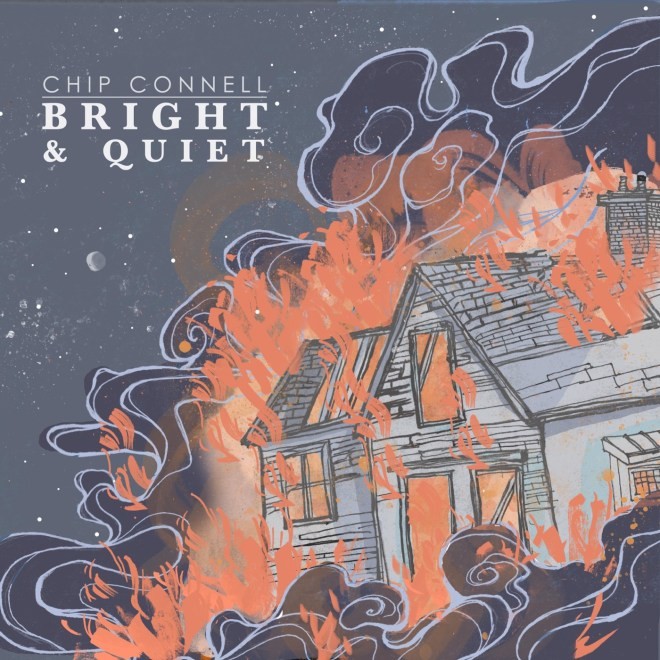 Chip Connell - Bright & Quiet