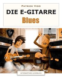Die E-Gitarre - Blues - Interaktives Lehrbuch