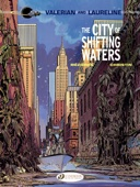 Jean-Claude Mézières & Pierre Christin - Valerian & Laureline - Volume 1 - The City of Shifting Waters  artwork