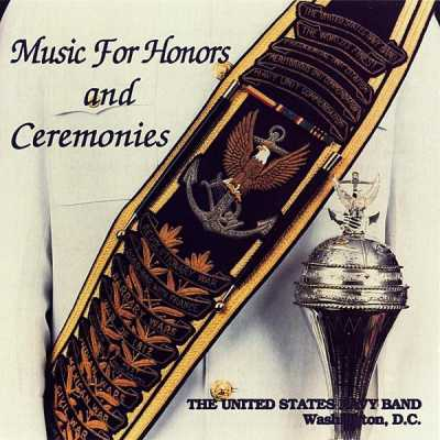 United States Navy Band - Music for Honors and Ceremonies