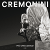 Cesare Cremonini - Più Che Logico (Live) artwork