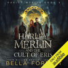 Bella Forrest - Harley Merlin and the Cult of Eris: Harley Merlin, Book 6 (Unabridged)  artwork