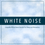 White Noise, White Noise Therapy & White Noise Meditation - White Noise (Loopable)