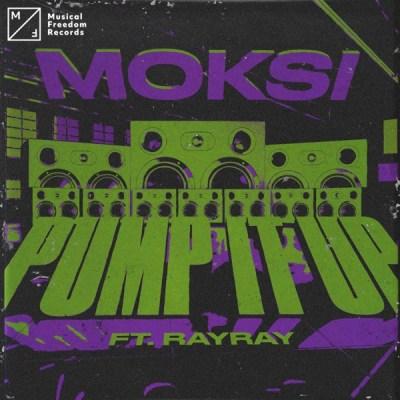 Moksi - Pump It Up (feat. RayRay) - Single