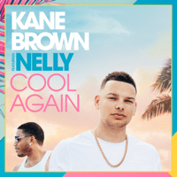 Kane Brown - Cool Again (feat. Nelly)