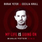 My Life Is Going On (Burak Yeter Remix) - Burak Yeter & Cecilia Krull