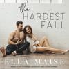Ella Maise - The Hardest Fall (Unabridged)  artwork