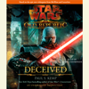 Paul S. Kemp - Deceived: Star Wars (The Old Republic) (Unabridged)  artwork
