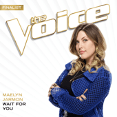 Wait For You (The Voice Performance) - Maelyn Jarmon