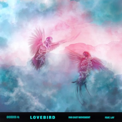 Far East Movement - Lovebird (feat. Lay) - Single