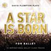 David Plumpton - A Star Is Born for Ballet: 10 Inspirational Ballet Class Tracks  artwork
