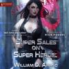 William D. Arand - Super Sales on Super Heroes: Super Sales on Super Heroes, Book 3 (Unabridged)  artwork
