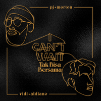 I Can't Wait x Tak Bisa Bersama - Single - PJ Morton & Vidi Aldiano