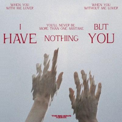 大波浪 - I Have Nothing But You - Single