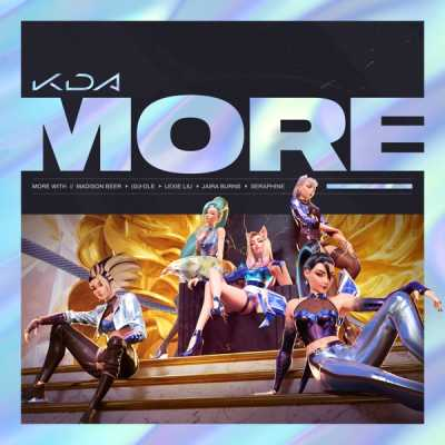 K/DA, Madison Beer & (G)I-DLE - MORE (feat. Lexie Liu, Jaira Burns, Seraphine & League of Legends) - Single