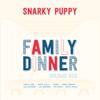 Snarky Puppy - Family Dinner Vol. 1  artwork