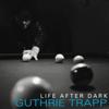 Guthrie Trapp - Life After Dark  artwork