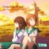Angelica Wind (feat. 宮田ゆり (CV. 古賀 葵) & 目黒めぐみ (CV. 田中あいみ)) - Single