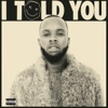 I Told You - Tory Lanez